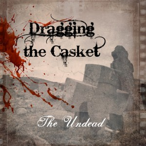 Dragging The Casket - The Undead